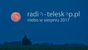 Radio-teleskop.pl - niebo w sierpniu 2017 r.
