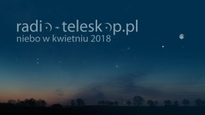 Niebo w kwietniu 2018 r.