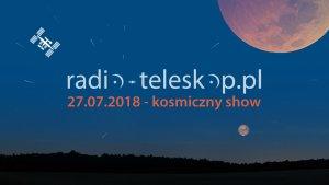 27.07.2018 - kosmiczny show!