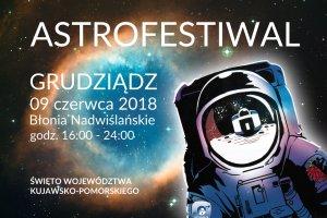ASTROFESTIWAL, Grudziądz, sobota 09 czerwca, Błonia Nadwiślańskie