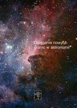 Osiąganie nowych granic w astronomii