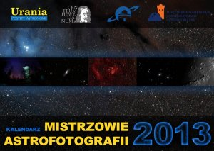 Kalendarz Mistrzowie Astrofotografii 2013