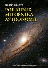 Poradnik miłośnika astronomii - Marek Substyk