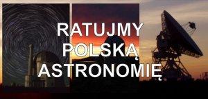 Ratujmy polską astronomię