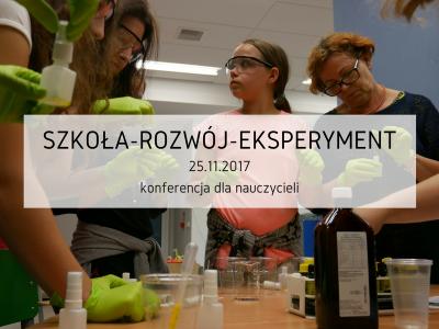 """Konferencja dla nauczycieli pt. """"Szkoła-Rozwój-Eksperyment"""""""