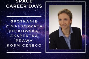 Space Career Days III - dr Małgorzata Polkowska